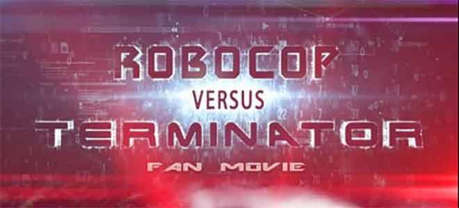 ROBOCOP vs TERMINATOR: ecco lo short movie!