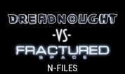 FRACTURED SPACE VS DREADNOUGHT