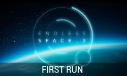 ENDLESS SPACE 2 First Run