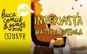 LUCCA 2016: INCONTRO CON MATTEO BUSSOLA – Intervista