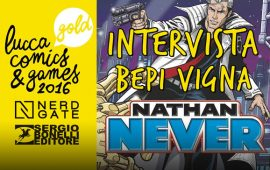 LUCCA 2016: INCONTRO CON BEPI VIGNA, NATHAN NEVER- Intervista