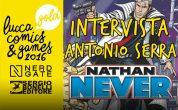 LUCCA 2016: INCONTRO CON ANTONIO SERRA, NATHAN NEVER – Intervista