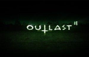 Outlast 2: rivelati requisiti minimi e consigliati per la versione PC