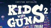 Kids With Guns 2 di Capitan Artiglio – Recensione