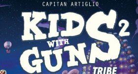 Kids With Guns vol. 2 – Tribe: disponibile il nuovo volume di Capitan Artiglio