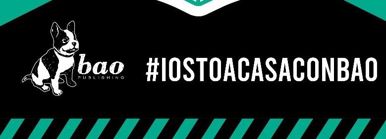 #iostoacasaconbao: le iniziative di Bao Publishing per la quarantena